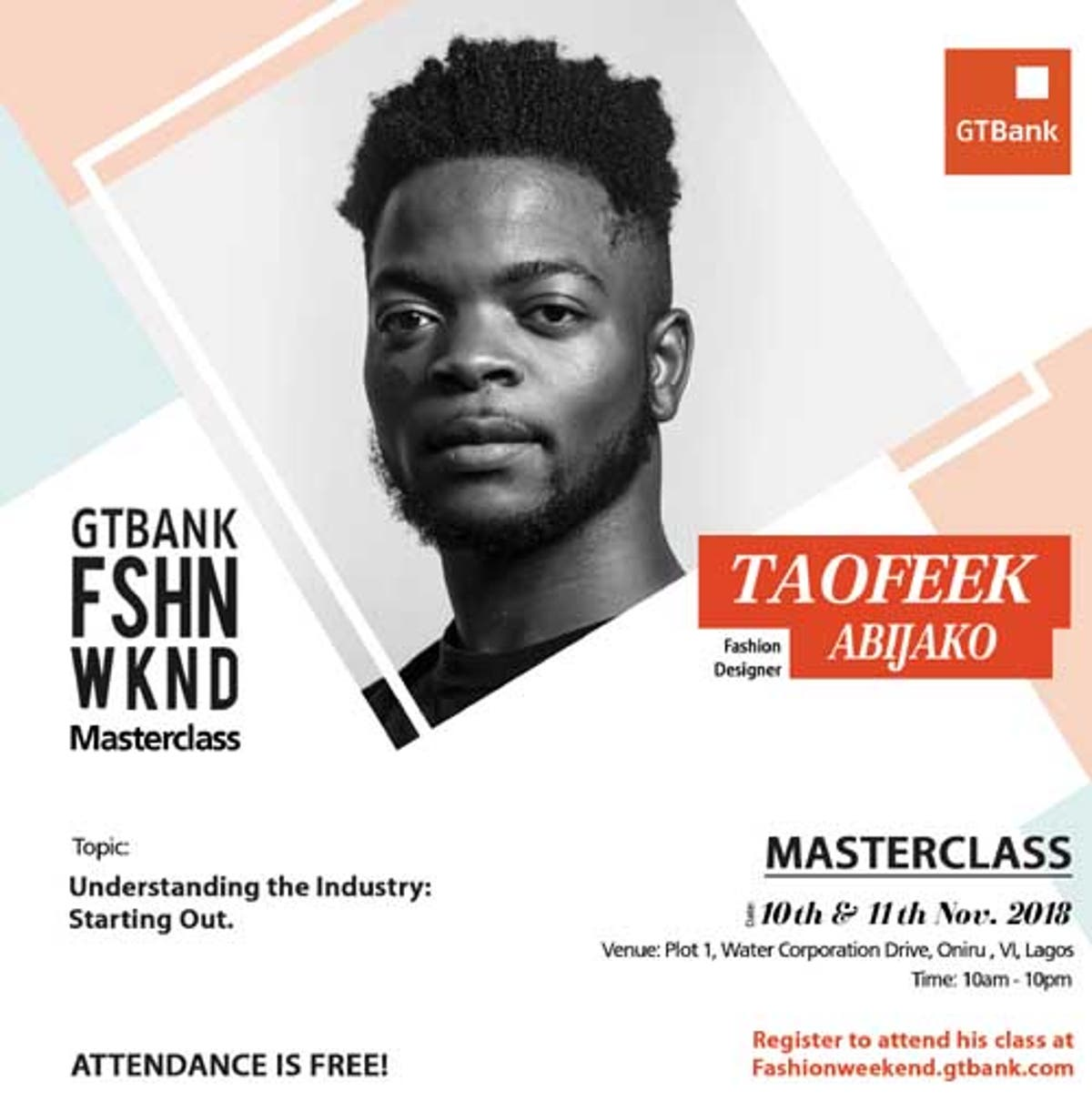 Want To Learn How To Get Started In The Fashion Industry Join Fashion Designer Taofeek Abijako In His Masterclass At The 2018 Gtbank Fashion Weekend Vanguard News