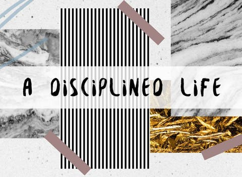Top 15 Tips For Living A Disciplined Life